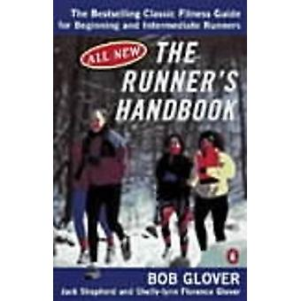 The Runner's Handbook - The Best-selling Classic Fitness Guide for Beg
