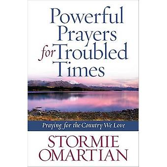 Powerful Prayers for Troubled Times - Praying for the Country We Love