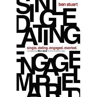 Single - Dating - engageret - gift - navigere liv og kærlighed i den