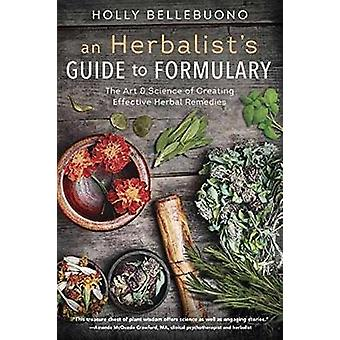 Herbalist's Guide to Formulary - An - The Art and Science of Creating