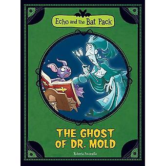 The Ghost of Dr Mould by Roberto Pavanello - Blasco Pisapia - Pamela