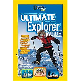 Ultimate Explorer Guide - Explore - Discover - and Create Your Own Adv