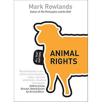 Animal Rights by Mark Rowlands - 9781444178845 Book
