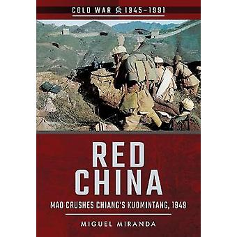 Rood China - Mao Crushes Chiang's Kwomintang - 1949 door Miguel Miranda-