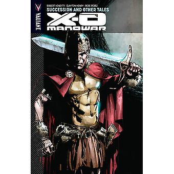 X-O Manowar - Volume 13 - Succession and Other Tales by Pere Perez - Cl