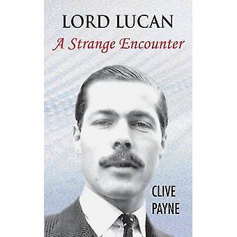 Lord Lucan - een vreemde ontmoeting door Clive Payne - 9781786237521 boek