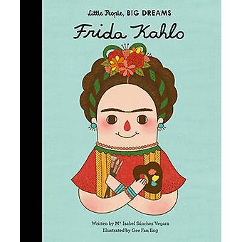 Little People - Big Dreams - Frida Kahlo by Isabel Sanchez Vegara - En