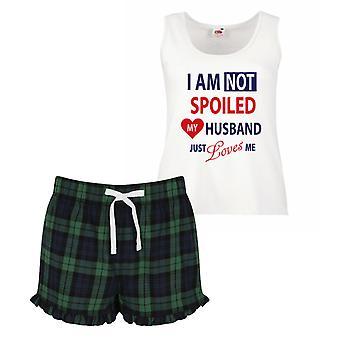 I'm Not Spoiled My Husband Just Loves Me Pyjamas Ladies Tartan Frill Short