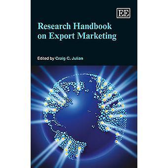 Tutkimuksen käsikirja vientimarkkinoinnin Craig C. Julian - 9781784710