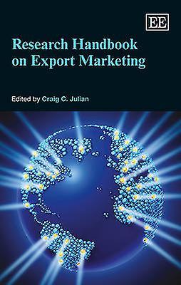 Research Handbook on Export Marketing by Craig C. Julian - 9781784710