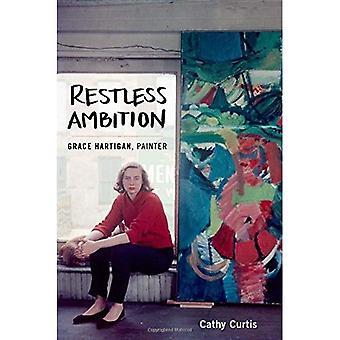 Rusteloos ambitie: Grace Hartigan, schilder