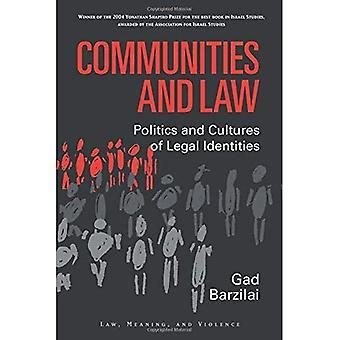 Gemeenschappen en recht: politiek en culturen van juridische identiteiten (wet, zin & geweld)