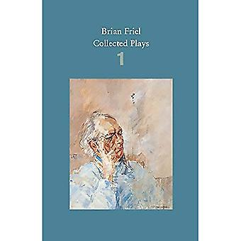 Brian Friel: Collected Plays - Volume 1: The Enemy Within; Philadelphia, Here I Come!; The Loves of Cass McGuire...