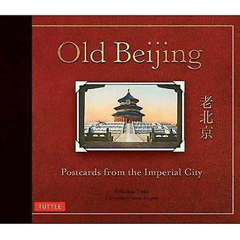 Vanhan Pekingin: Postikortit Imperial City