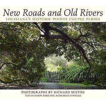 New Roads and Old Rivers: Louisiana's Historic Pointe Coupee Parish