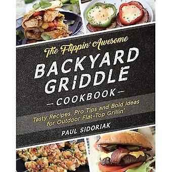 Het Flippin'Awesome achtertuin grillplaat Cookbook