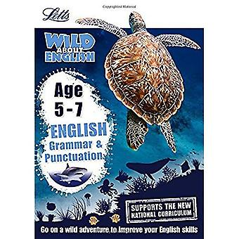 Letts Wild About - English -- Grammar and Punctuation Age 5-7