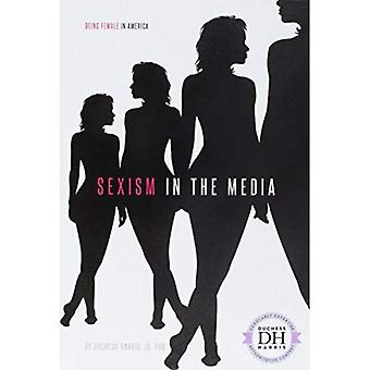 Sexism in the Media (Being� Female in America)