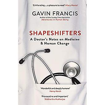 Shapeshifters: A Doctor's Notes on Medicine & Human Change