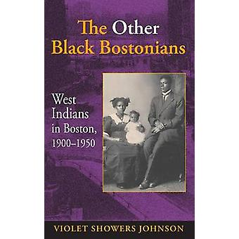 The Other Black Bostonians West Indians in Boston 19001950 by Johnson & Violet M.