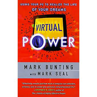 Virtual Power Using Your PC to Realize the Life of Your Dreams by Bunting & Mark