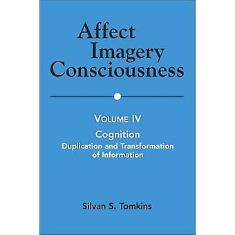 Affect Imagery Consciousness Volume IV Cognition Duplication and Transformation of Information by Tomkins