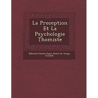 La Preception Et La Psychologie Thomiste par Edmund Charles Eug Ne Domet De Vorges