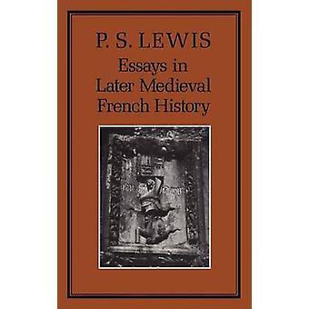 Essays i senere middelaldersk fransk historie av Lewis & P. S.