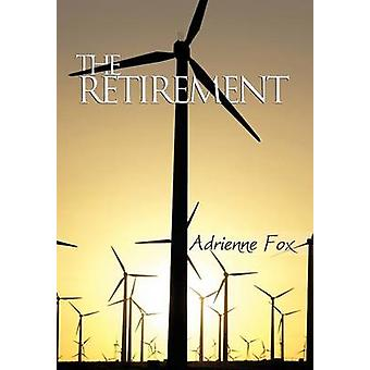 The Retirement by Fox & Adrienne
