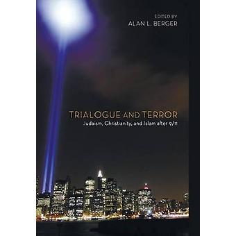 Trialogue and Terror by Berger & Alan L.