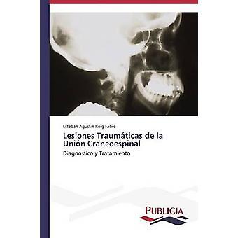 Lesiones Traumticas problemas Unin Craneoespinal par Roig Fabre Esteban Agustin