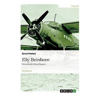 Elly BeinhornDeutschlands Meisterfliegerin par Probst et Ernst