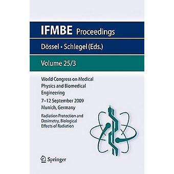 Congresso mondiale sulla fisica medica e ingegneria biomedica settembre 7 12 2009 Munich Germania Vol. 25III radioprotezione e dosimetria effetti biologici delle radiazioni da Dssel & Olaf