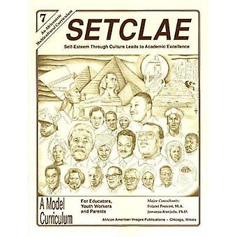 SETCLAE - Seventh Grade - Self-Esteem Through Culture Leads to Academi