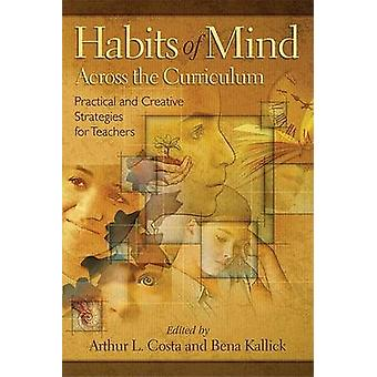 Habits of Mind Across the Curriculum - Practical and Creative Strategi