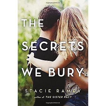 The Secrets We Bury by Stacie Ramey - 9781492654209 Book
