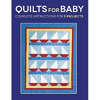 Quilts for Baby - Complete Instructions for 5 Projects by Susan Stein