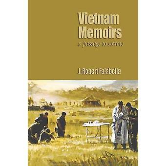 Vietnam Memoirs - A Passage to Sorrow by Robert Falabella - 9781591142