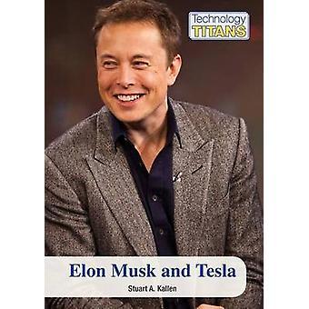 Elon Musk and Tesla by Stuart A Kallen - 9781601528704 Book