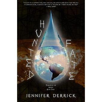 Hunted Fate by Jennifer Derrick - 9781634222693 Book