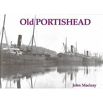 Old Portishead by John Macleay - 9781840331622 Book