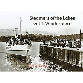 Steamers of the Lakes - v. 1 - Windemere by Robert Beale - 978184033540