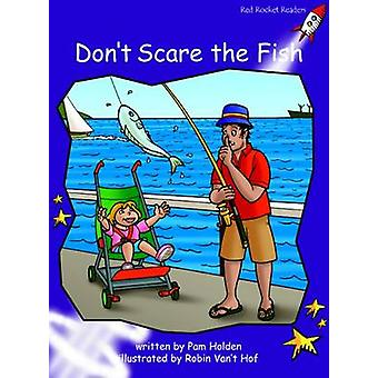 Don't Scare the Fish - Fluency - Level 3 (International edition) by Pam