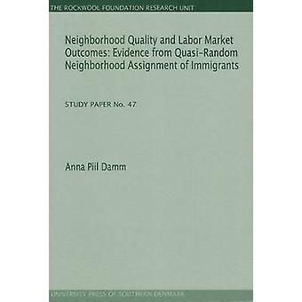 Neighborhood Quality & Labor Market Outcomes - Evidence from Quasi-Ran