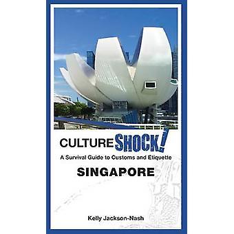 Cultureshock! Singapore by Kelly Jackson Nash - 9789814677110 Book