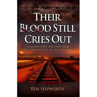 Their Blood Still Cries Out by Hepworth & Ken