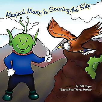 Magical Marty is Soaring the Sky (Magical Marty Reading Adventures)