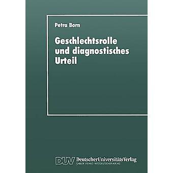 Geschlechtsrolle und diagnostisches Urteil by Born & Petra