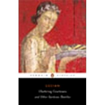 Chattering Courtesans and Other Sardonic Sketches (Penguin Classics)