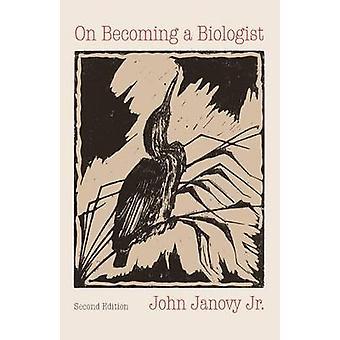 Para convertirse en un biólogo (2ª edición revisada) por John Janovy - 978080